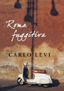 """Roma fuggitiva"" Carlo Levi"