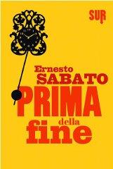 """""""Prima della fine"""" Ernesto Sabato"""