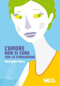 copertina-l_amore-non-si-cura-con-la-citrosodina-alessandra-racca-neo-edizioni-x-sito